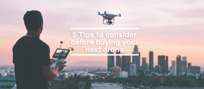 5 drone buying tips