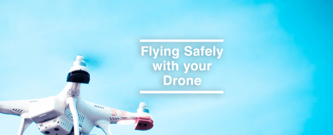 Flying Safely with your Drone