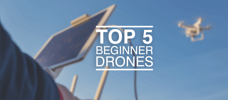 Top 5 drones for beginners