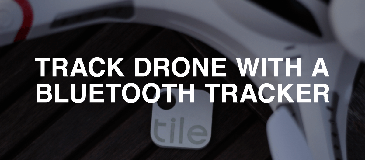 Bluetooth Trackers for Drones