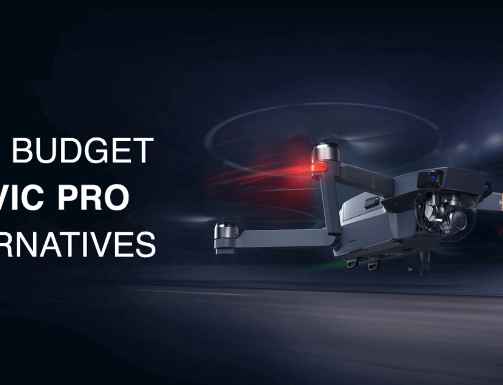 Budget Mavic Pro Drone Alternatives