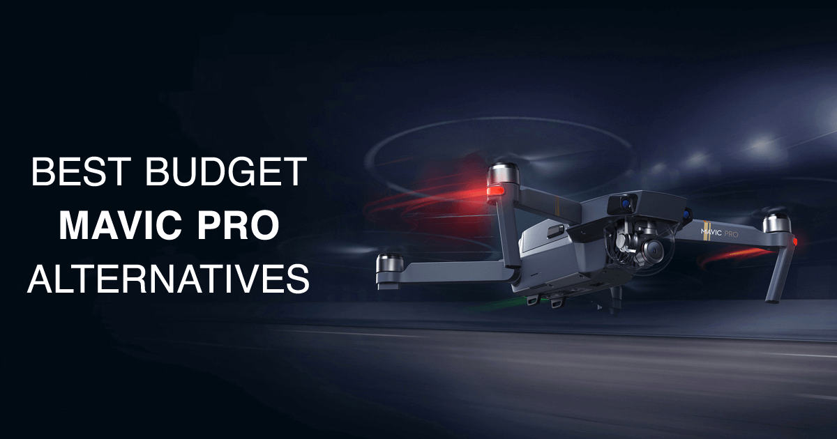 Budget Mavic Pro Alternatives