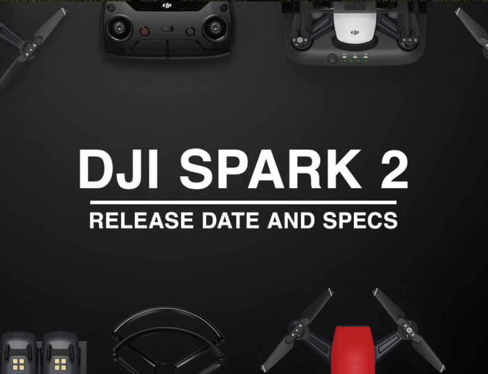 DJI Spark 2 Release Date, Specs and Features