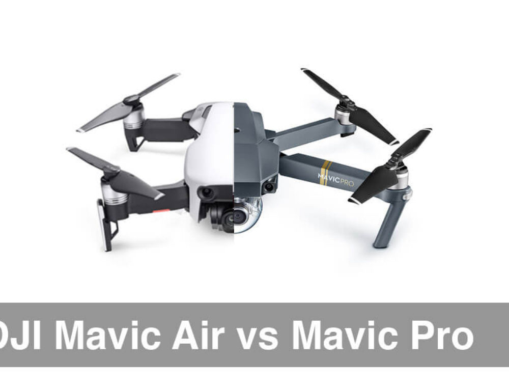 DJI Mavic Air Vs Mavic Pro – Which drone to buy