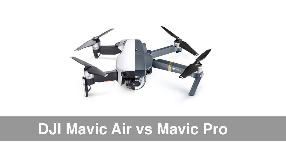 DJI Mavic Air Vs Pro Drone