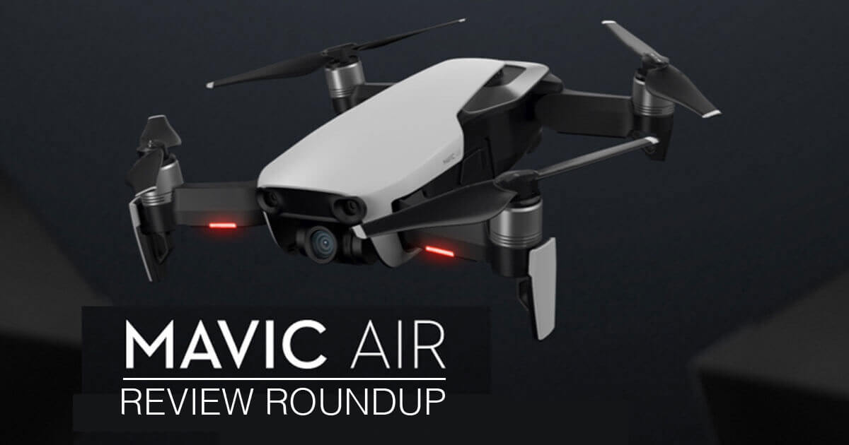 DJI Mavic Air Review Roundup