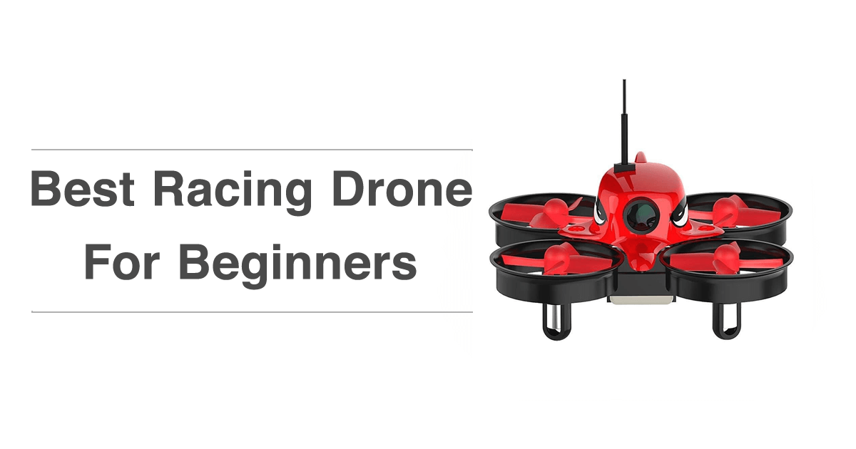 Best Racing Drone For Beginners